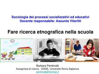 Barbara Pentimalli  Assegnista di ricerca - DiSSE, Università Roma Sapienza pentimab@hotmail.it