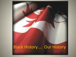 Black History….  Our History