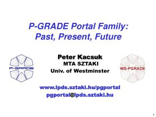 P-GRADE Portal Family:  Past, Present, Future
