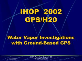 IHOP  2002 GPS/H20 Water Vapor Investigations with Ground-Based GPS