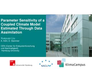 Parameter Sensitivity of a Coupled Climate Model  Estimated Through Data  Assimilation Xueyuan Liu