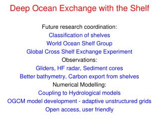 Deep Ocean Exchange with the Shelf