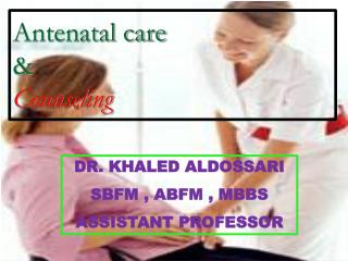 Antenatal care & Counseling