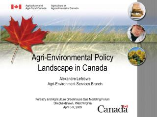 Agri-Environmental Policy Landscape in Canada