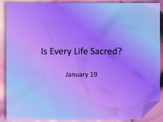 Is Every Life Sacred?