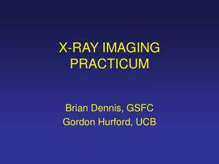 X-RAY IMAGING PRACTICUM