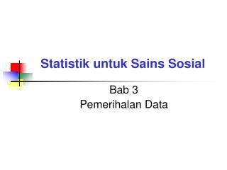 Bab 3 Pemerihalan Data