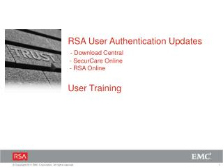 RSA User Authentication Updates - Download Central  - SecurCare Online  - RSA Online User Training