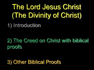 The Lord Jesus Christ (The Divinity of Christ) 1) Introduction