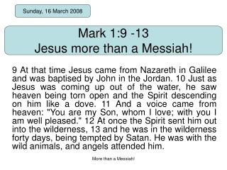 Mark 1:9 -13 Jesus more than a Messiah!