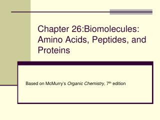 Chapter 26:Biomolecules: Amino Acids, Peptides, and Proteins