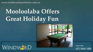 Holiday Fun Mooloolaba Offers Great