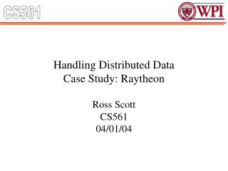 Handling Distributed Data Case Study: Raytheon