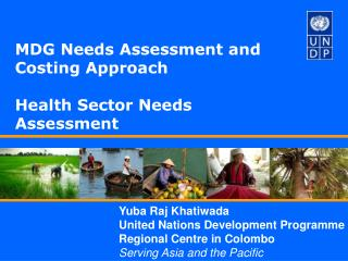Yuba Raj Khatiwada  United Nations Development Programme Regional Centre in Colombo  Serving Asia and the Pacific