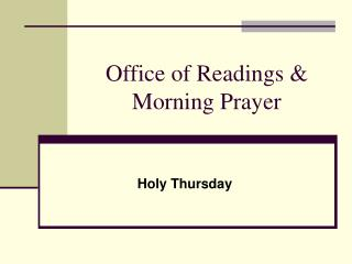 Office of Readings & Morning Prayer