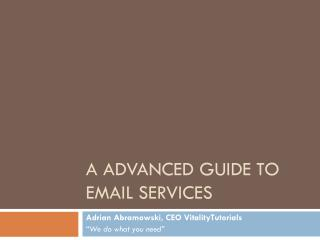 A Advanced Guide to Email Services