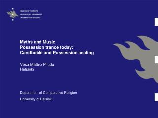 Myths and Music Possession trance today:  Candboblé and Possession healing