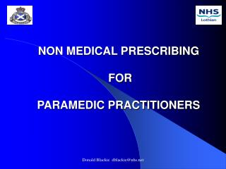 NON MEDICAL PRESCRIBING  FOR  PARAMEDIC PRACTITIONERS