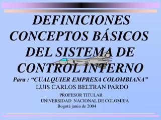 DEFINICIONES CONCEPTOS BÁSICOS DEL SISTEMA DE CONTROL INTERNO