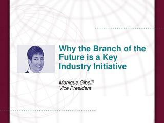Why the Branch of the Future is a Key Industry Initiative