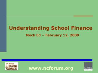 Understanding School Finance Meck Ed – February 12, 2009