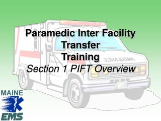 Paramedic Inter Facility Transfer  Training Section 1 PIFT Overview