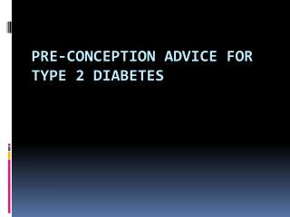 Pre-conception Advice for Type 2 Diabetes