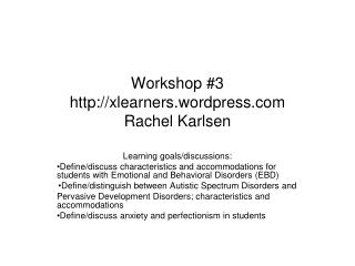 Workshop #3 xlearners.wordpress Rachel Karlsen