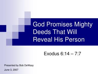 God Promises Mighty Deeds That Will Reveal His Person