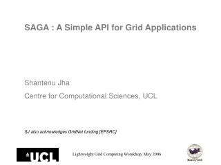 SAGA : A Simple API for Grid Applications