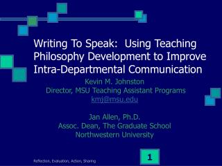 Kevin M. Johnston  Director, MSU Teaching Assistant Programs kmj@msu Jan Allen, Ph.D.