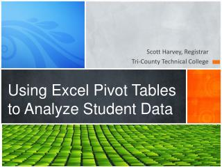 Using Excel Pivot Tables to Analyze Student Data