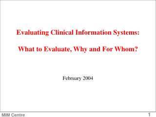 Evaluating Clinical Information Systems: What to Evaluate, Why and For Whom?