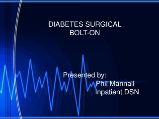 DIABETES SURGICAL  BOLT-ON