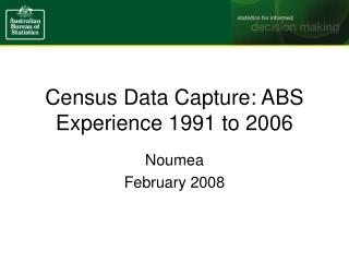 Census Data Capture: ABS Experience 1991 to 2006