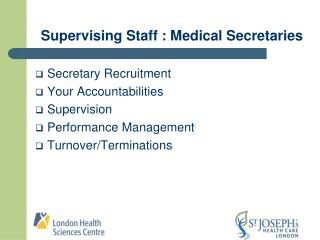 Supervising Staff : Medical Secretaries