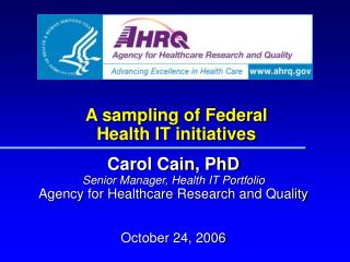A sampling of Federal Health IT initiatives