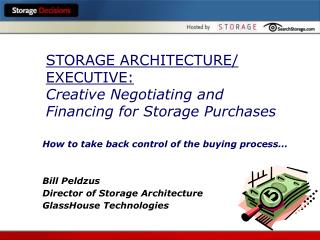 STORAGE ARCHITECTURE/ EXECUTIVE: Creative Negotiating and Financing for Storage Purchases