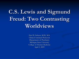 C.S. Lewis and Sigmund Freud: Two Contrasting Worldviews