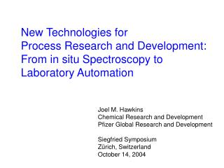 New Technologies for Process Research and Development: From in situ Spectroscopy to