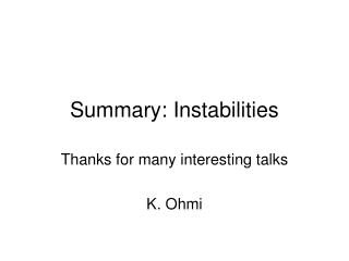 Summary: Instabilities