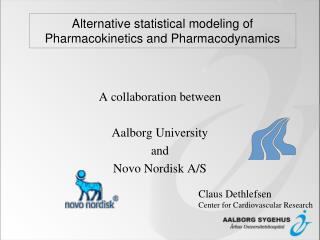 Alternative statistical modeling of P harmacokinetics and Pharmacodynamics