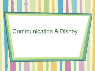 Communication & Disney