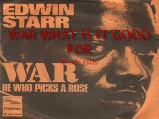 WAR What is it Good For