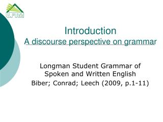 Introduction A discourse perspective on grammar