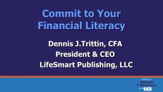 Commit to Your  Financial Literacy
