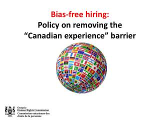 "Bias-free hiring: Policy on removing the  ""Canadian experience"" barrier"