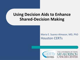 Using Decision Aids to Enhance Shared-Decision Making