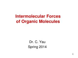 Intermolecular Forces of Organic Molecules