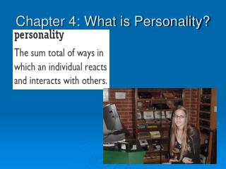 Chapter 4: What is Personality?